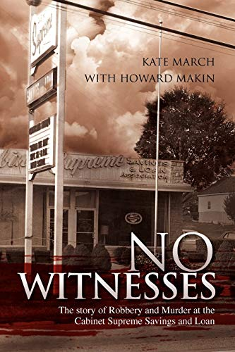 9781436310291: No Witnesses: The story of Robbery and Murder at the Cabinet Supreme Savings and Loan