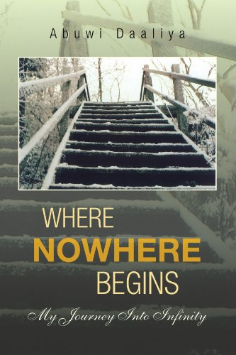9781436310505: Where Nowhere Begins: My Journey Into Infinity