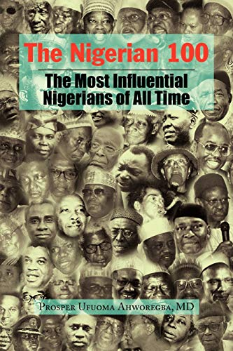 9781436311267: The Nigerian 00: The Most Influential Nigerians of All Time