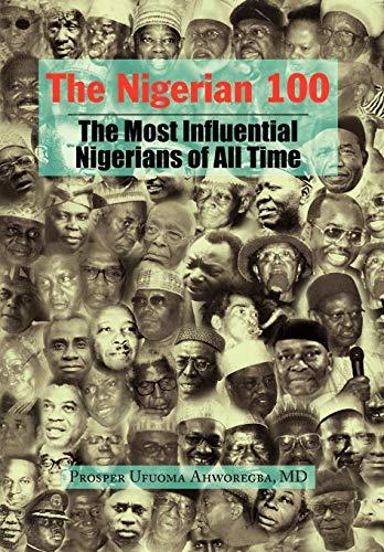 9781436311274: The Nigerian 100