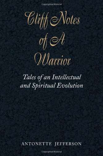 9781436313957: Cliff Notes of A Warrior: Tales of an Intellectual and Spiritual Evolution
