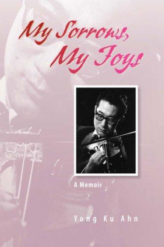 My Sorrows, My Joys: Ahn, Yong Ku