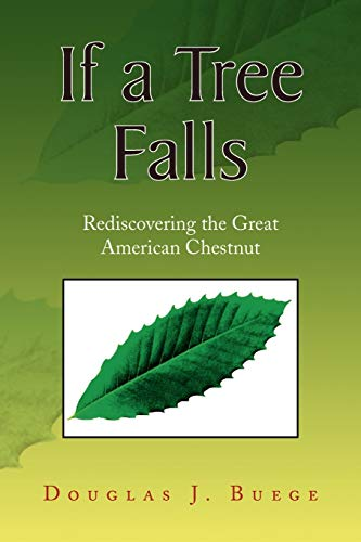 9781436316088: If a Tree Falls: Rediscovering the Great American Chestnut