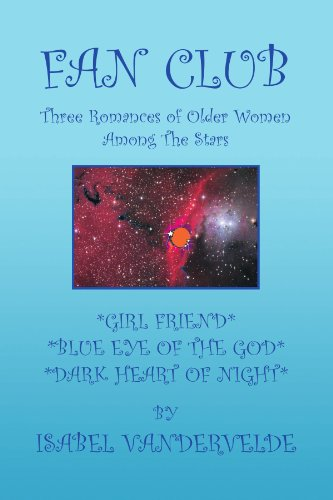9781436316750: FAN CLUB: Three Romances of Older Women Among The Stars