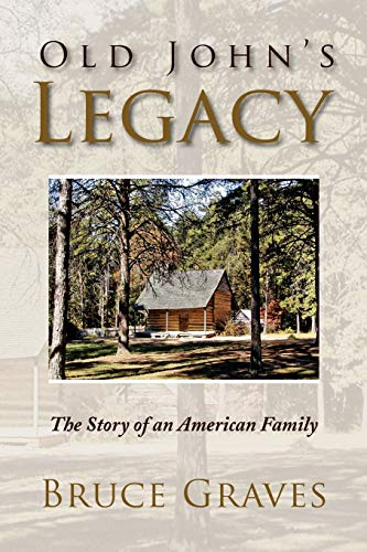 9781436317658: Old John's Legacy: The Story of an American Family