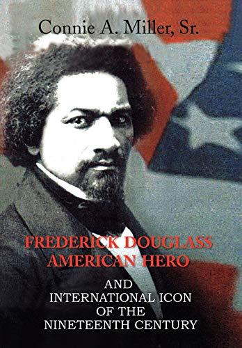 Frederick Douglass American Hero: Miller, Connie A.