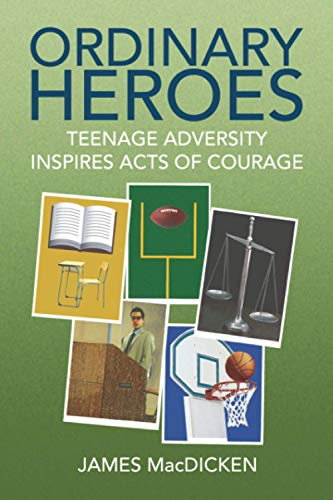 9781436319232: Ordinary Heroes: Teenage Adversity Inspires Acts of Courage