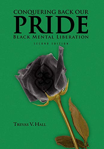 Conquering Back Our Pride: Black Mental Liberation: Trevas V. Hall