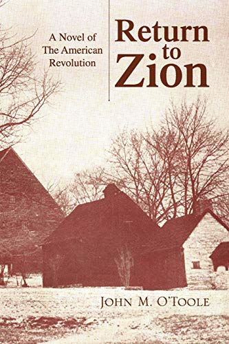 9781436320771: Return to Zion: A Novel of The American Revolution