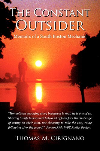 9781436320931: The Constant Outsider: Memoirs of a South Boston Mechanic