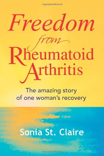9781436322775: Freedom from Rheumatoid Arthritis: The amazing story of one woman's recovery