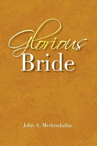 Glorious Bride: John A. Methroduthu