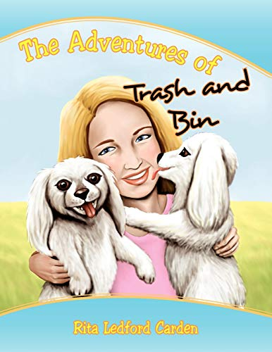 The Adventures of Trash and Bin: Rita Ledford Carden