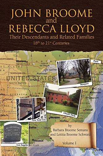 9781436323833: John Broome and Rebecca Lloyd Vol. I: Their Descendants and Related Families 18th to 21st Centuries