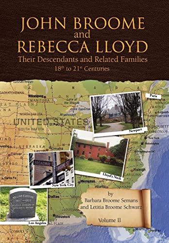 John Broome and Rebecca Lloyd Vol. II: Semans, Barbara Broome; Schwarz, Letitia Broome