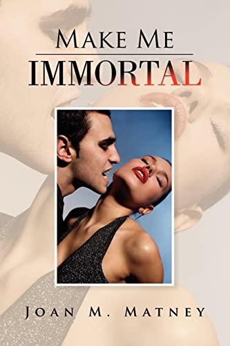 9781436324069: Make Me Immortal