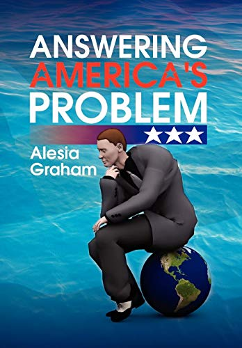 9781436324625: Answering America's Problem