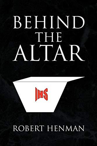 Behind the Altar: Robert Henman