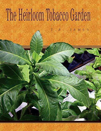 The Heirloom Tobacco Garden
