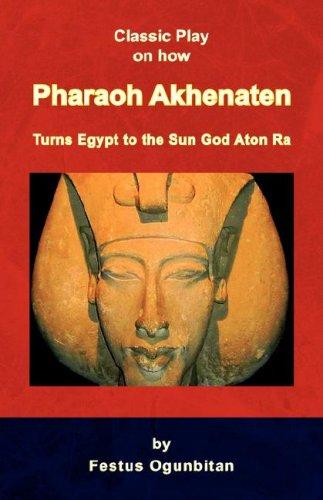 9781436325288: Pharaoh Akhenaten Turns Egypt to the Sun God