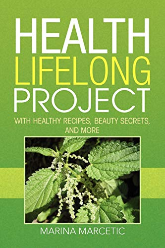 9781436325745: Health Lifelong Project: With Healthy Recipes, Beauty Secrets, and More