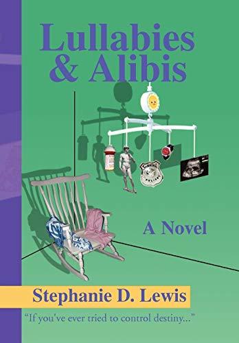 Lullabies & Alibis: Lewis, Stephanie D.