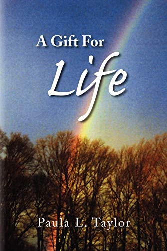 A Gift For Life: Paula L. Taylor