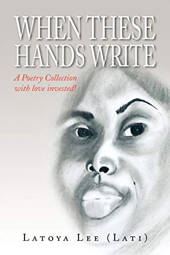 9781436328913: When These Hands Write: A Poetry Collection with love invested!
