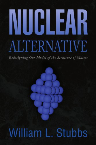 9781436329279: Nuclear Alternative: Redesigning Our Model of the Structure of Matter