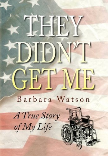 They Didn't Get Me (9781436329491) by Barbara Watson