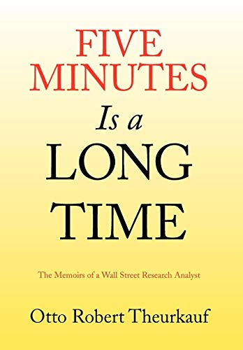 Five Minutes Is A Long Time: Theurkauf, Otto Robert