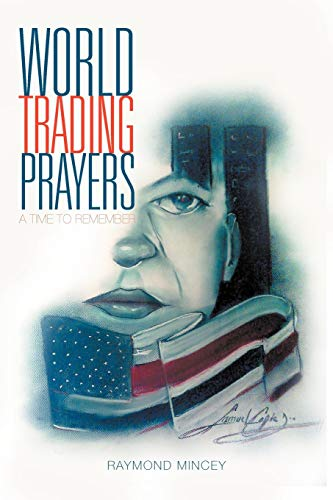 World Trading Prayers: A Time to Remember: Raymond Mincey