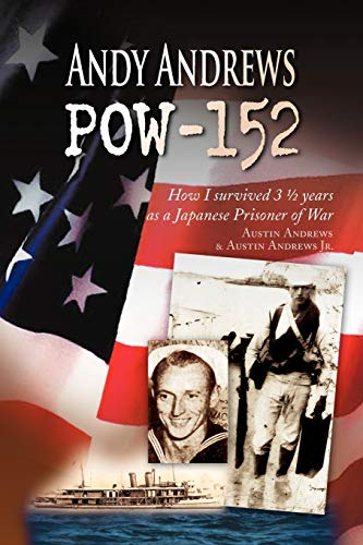 9781436330848: Andy Andrews POW-152: How I survived 3 ½ years as a Japanese Prisoner of War