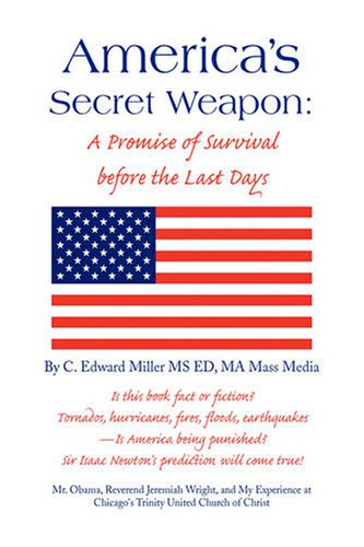 Americas Secret Weapon: C. Edward Miller