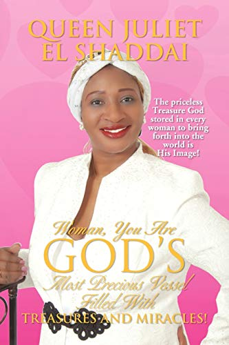 9781436331678: Woman, You Are God's Most Precious Vessel Filled with Treasures and Miracles!