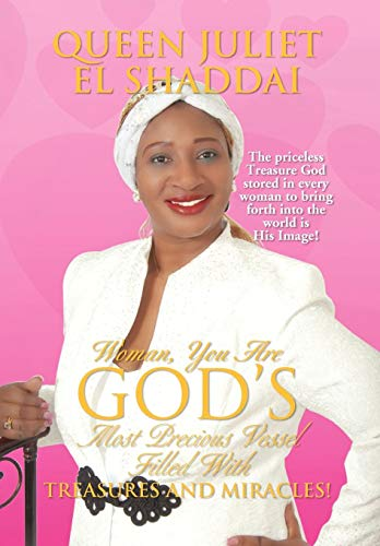9781436331685: Woman, You Are God's Most Precious Vessel Filled With Treasures And Miracles!
