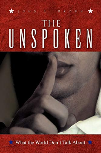 9781436331739: The Unspoken: What the World Don't Talk About