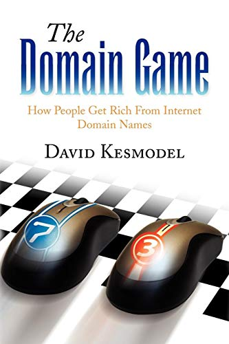 9781436332279: The Domain Game: How People Get Rich From Internet Domain Names