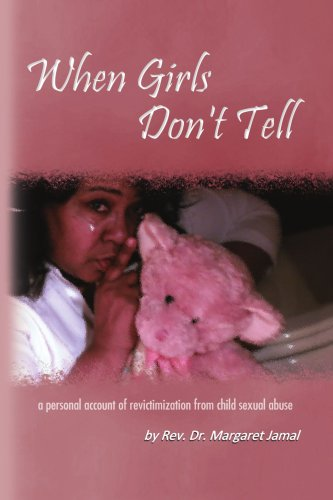 When Girls Don't Tell: a personal account of revictimization from child sexual abuse: Jamal, ...