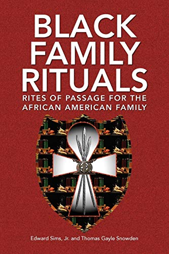 9781436333481: Black Family Rituals: Rites of Passage for the African American Family