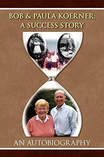 Bob and Paula Koerner: A Success Story: Bob Koerner