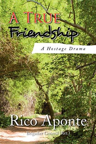 9781436334945: A True Friendship: A Hostage Drama