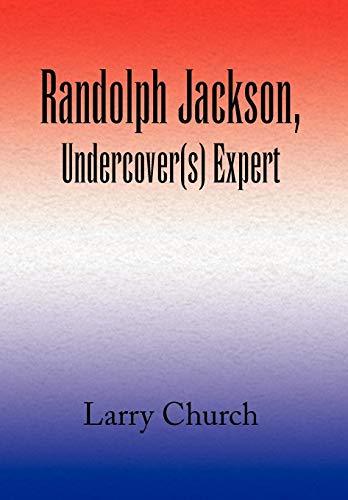 9781436335041: Randolph Jackson, Undercover(s) Expert
