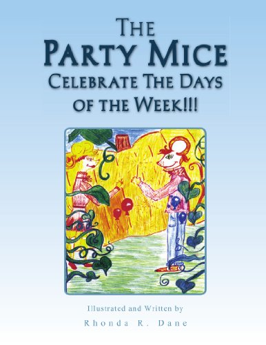 9781436335256: The Party Mice Celebrate The Days of the Week!!!