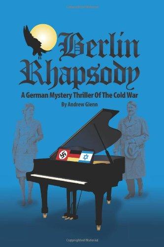 9781436335744: BERLIN RHAPSODY: A German Mystery Thriller Of The Cold War