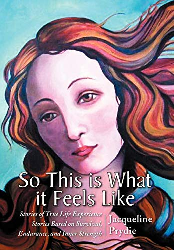 So This is What it Feels Like: Jacqueline Prydie