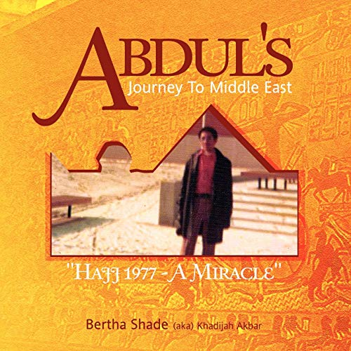 Abdul s Journey to Middle East (Paperback): Bertha Shade (Aka)