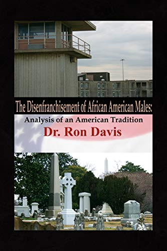 9781436336994: The Disenfranchisement of African American Males: Analysis of an American Tradition