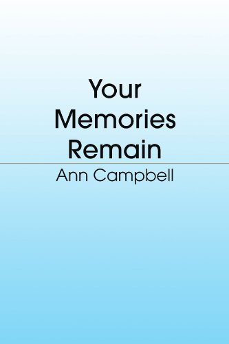 Your Memories Remain (9781436338103) by Ann Campbell