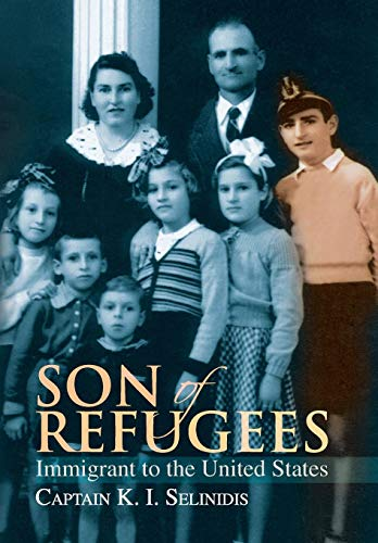 Son of Refugees: Immigrant to the United: Selinidis, Captain K.